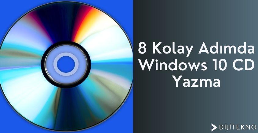 windows10 cdye yazma