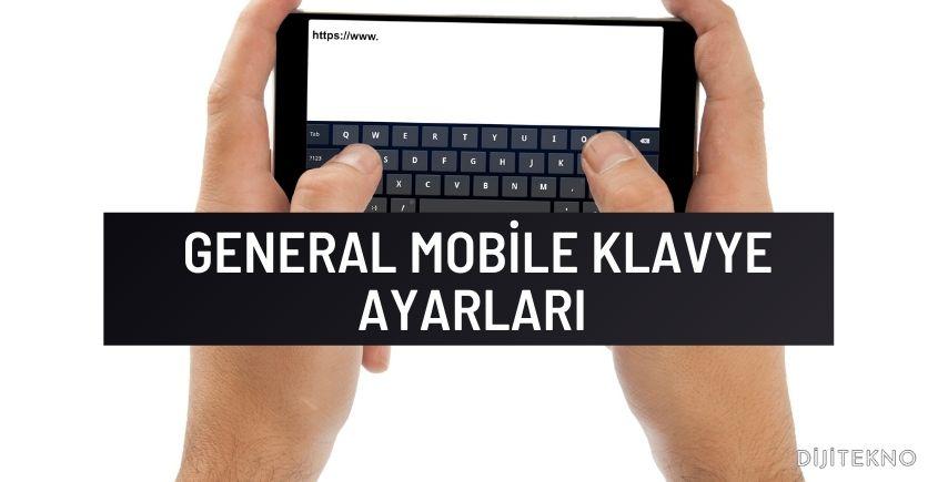 general mobile klavye ayarlari