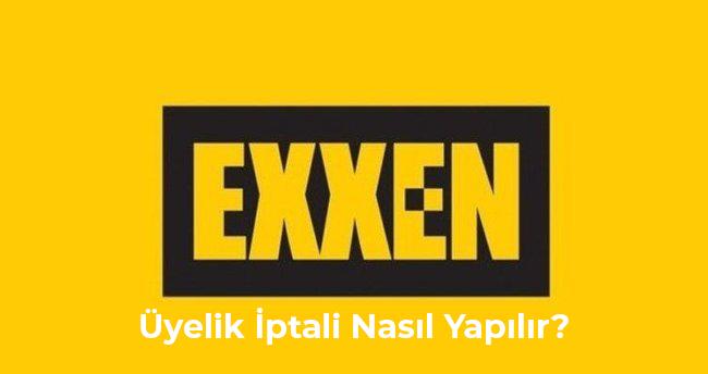 exxen tv uyelik iptal etme