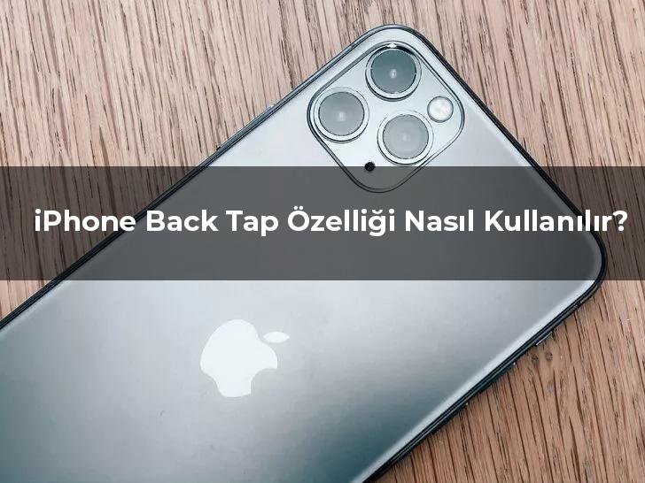 iphone back tap ozelligi nasil kullanilir