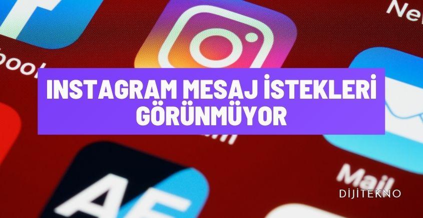 instagram mesaj istekleri gorunmuyor